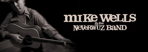 mike wells & the neverwuz band